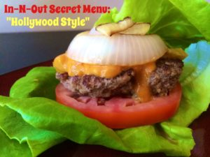 In-N-Out Burger Secret Menu, Healthy Animal Style Burger with Grass Fed beef