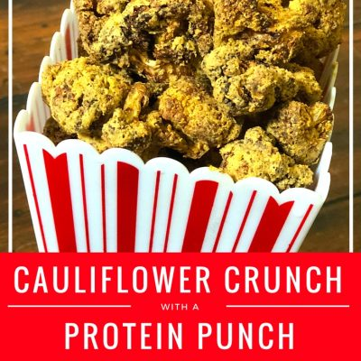 Cauliflower Crunch With A Protein Punch